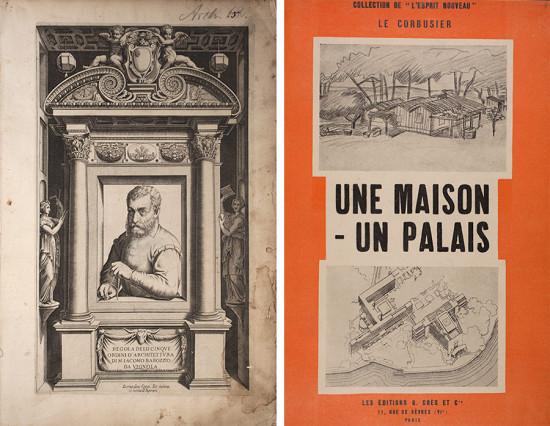 """Vignola, Regola delli cinque ordini d'architettura (Siena, 1635), left, and Le Corbusier, Une Maison–– un Palais """"A la recherche d'une unité architecturale."""" Paris, 1929, right. (Courtesy Vassar College Libraries)"""